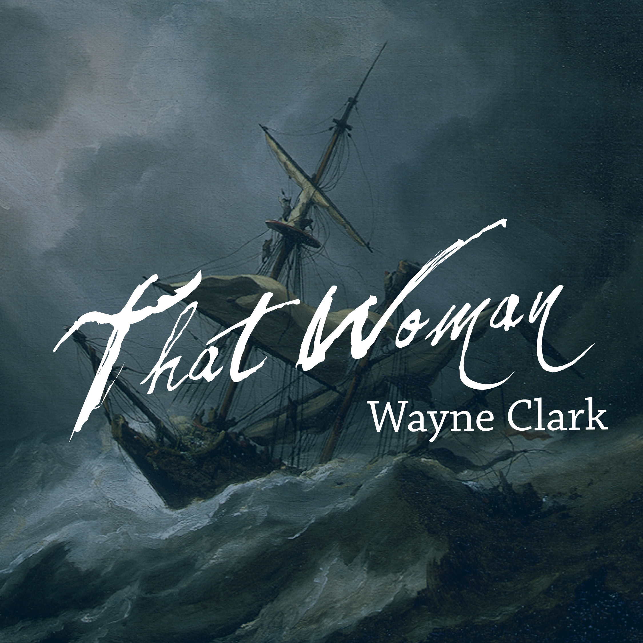 International Award Winning Author Wayne Clark Announces Release Of New Historical Fiction Novel, 'That Woman'