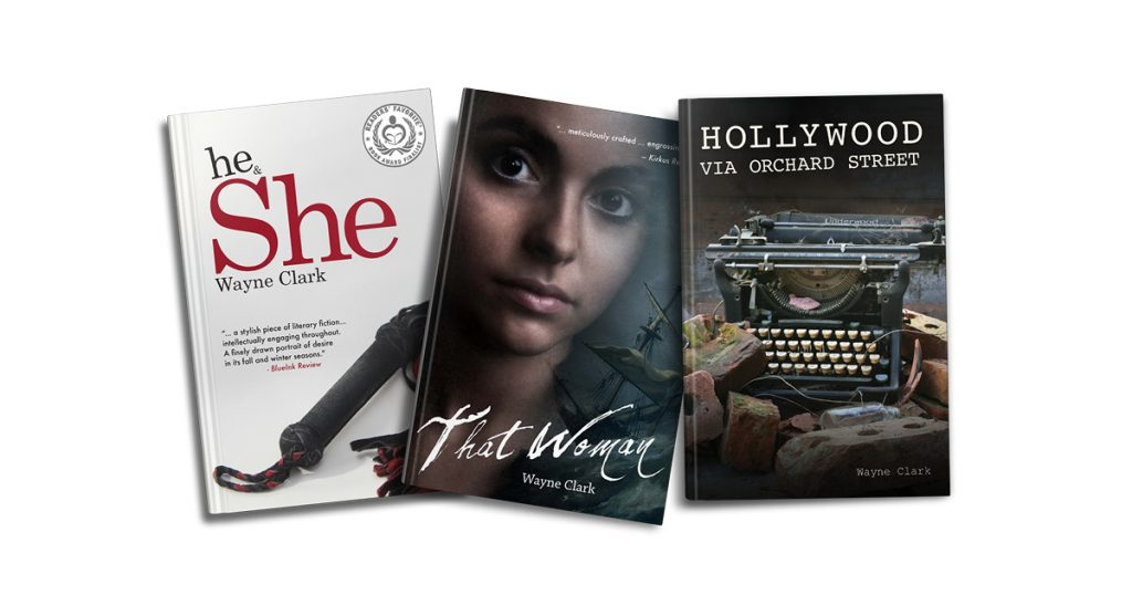 Photo of three books by Wayne Clark: he and she, that woman, and Hollywood via Orchard Street